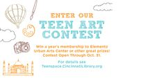 Teen Art Contest at the Main Library, through Oct 31