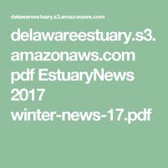 delawareestuary.s3.amazonaws.com pdf EstuaryNews 2017 winter-news-17.pdf