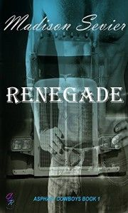 Renegade: Asphalt Cowboys, 1 - Madison Sevier