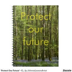 Shop 'Protect Our Future' - Customizable Notebook created by JohnnieLawsonArtist. Beautiful Images, Encouragement, Notebook, Journal, Future, Artist, Products, Future Tense, Artists