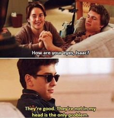 Nat wolff as Isaac is too perfect I love him too  !!!