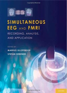 Simultaneous EEG and fMRI: Recording, Analysis, and Application by Markus Ullsperger http://www.amazon.com/dp/0195372735/ref=cm_sw_r_pi_dp_TuCqvb1BRAJY3
