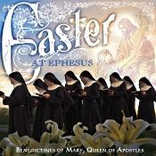 "John J. Puccio at Classical Candor reviews ""Easter at Ephesus,"" with the Benedictines of Mary, Queen of Apostles on a Decca CD."