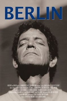 Berlin (feat. Lou Reed) film poster. #LouReed