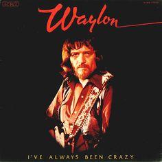 Waylon Jennings I've Always Been Crazy – Knick Knack Records