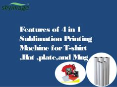 Features Of 4 In 1 Sublimation Printing Machine for t shirt,hat,palte… 4 In 1, The 4, Mug Printing, Hat, Mugs, Prints, T Shirt, Chip Hat, Supreme T Shirt