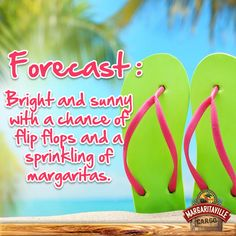 Weekend forecast: Bright and sunny with a chance of flip flops, and a sprinkling of margaritas! I Love The Beach, Summer Of Love, Summer Fun, Beach Quotes, Ocean Quotes, Beach Signs, Beach Bum, Sunset Beach, My Happy Place