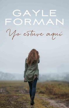 Yo estuve aquí // Gayle Forman // Puck Serendipia (Ediciones Urano)