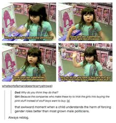 """""""that awkward moment when a child understands the harm of forcing gender roles better than most grown male politicians"""" smart kid Gender Roles, Gender Stereotypes, Faith In Humanity Restored, Equal Rights, Patriarchy, Social Issues, Social Justice, Along The Way, In This World"""