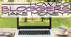 How do bloggers make money? There are five main streams of income for a blogger…