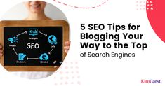 5 SEO Tips to Keep Blogging Your Way to the Top of Search Engines