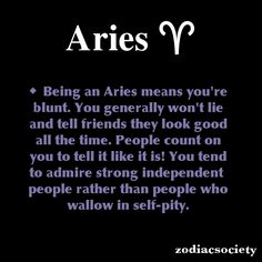 Yup...tell like it is!! Aries Zodiac Facts