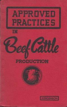 Approved Practices in Beef Cattle Production 1951 Illustrated Elwood Juergenson