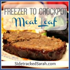 Freezer Meat Loaf for the Crock Pot