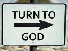 TURN TO GOD.