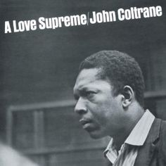 A Love Supreme by John Coltrane. One of the top selling jazz albums of all time. Carlos Santana dug it, and you should too! Top 100 Albums, Great Albums, Lps, Kinds Of Music, My Music, Music Life, A Love Supreme, Gil Scott Heron, Classic Jazz