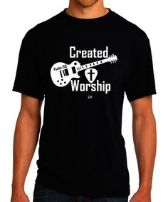 Created to Worship Guitar  Christian T-Shirt  by GoYePreach