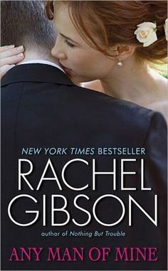 Any Man of Mine (Chinooks Hockey Team #6) by Rachel Gibson- I Loved all in this series. Funny, romantic,Hot~ S+