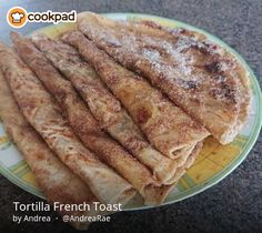 Tortilla French Toast