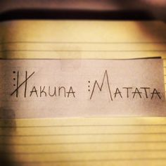 The tattoo I hope to get in the future :D  Hakuna Matata! It means no worries :)