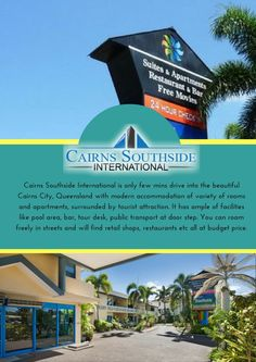 Make your trip best with Cairns Southside International,offers you good quality of accommodation with services like internet, secure car parking, Guest laundry, computer etc. Get the best guidance with our booking staff and tour for great attraction of Cairns.
