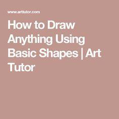 How to Draw Anything Using Basic Shapes | Art Tutor