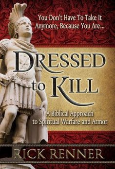 Dressed to Kill: A Biblical Approach to Spiritual Warfare and Armor by Rick Renner.  An amazing book on putting on the Armour of God and what that means.