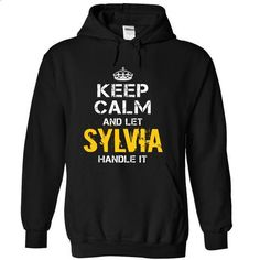 Keep Calm Let SYLVIA Handle It - #hoodie jacket #hooded sweatshirt. SIMILAR ITEMS => https://www.sunfrog.com/Funny/Keep-Calm-Let-SYLVIA-Handle-It-Black-Hoodie.html?68278