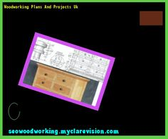 Woodworking Plans And Projects Uk 194253 - Woodworking Plans and Projects!