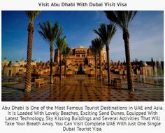 #Abudhabi Is One of the Most Famous Tourist Destinations in #UAE and Asia. It Is Loaded With Lovely Beaches, Exciting Sand Dunes, Equipped With Latest Technology, Sky Kissing Buildings and Several Activities That Will Take Your Breath Away. You Can Visit Complete UAE With Just One Single #Dubai Tourist #Visa . #idubaivisa
