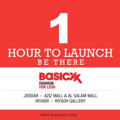 1 hour to go for the #Basicxx MegaLaunch we've all looked forward to. Come over to the Aziz Mall & Al Salam Mall in Jeddah & Riyadh Gallery in Riyadh.