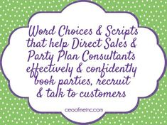 Sample Word Choices for Direct Sales and Party Plan Consultants to share about their business book parties and recruit