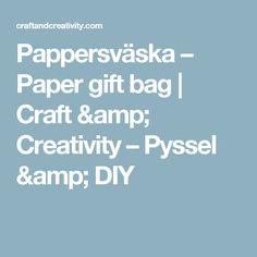 Pappersväska – Paper gift bag | Craft & Creativity – Pyssel & DIY