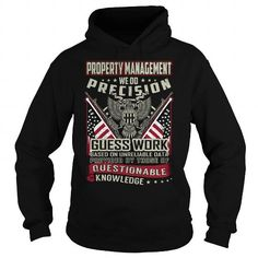 Property Management We Do Precision Guess Work Knowledge T Shirts, Hoodie