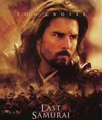 The Last Samurai (The only Tom Cruise movie I like....before he got all weird)