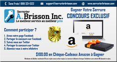 Notre concours se poursuit $100.00 en chèque-cadeau Amazon à gagner.    http://serrurierbrisson.com/concours.html   https://twitter.com/Serruresbrisson   https://www.facebook.com/pages/Serrurier-ABrisson-Inc/443107312468357   Serez-vous parmi les gagnants ?