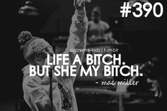 bitch sayings | ... quotes quotes about life love swagnotes swag dope mac miller quotes