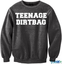 Black Teenage Dirtbag Crewneck from Fresh-Tops. Saved to Clothes & Shoes. Teen Fashion, Love Fashion, Fashion Clothes, Looks Style, My Style, Grunge, Fresh Tops, Teenage Dirtbag, Diesel Punk