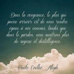 Paulo Coelho Bien Dit, Positive Attitude, Sentences, Like Me, Quotations, Love Quotes, Positivity, Words, Conscience