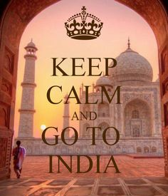 KEEP CALM AND GO TO INDIA