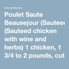 Saute Beausejour (Sauteed chicken with wine and herbs) 1 chicken ...