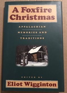 A Foxfire Christmas Appalachian Memories And Traditions | Books, Other Books | eBay!