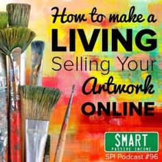 SPI 096 : How to Make a Living Selling Your Artwork Online with Cory Huff from T. SPI 096 : How to Make a Living Selling Your Artwork Online with Cory Huff from T. Artwork Online, Online Art, Sell Artwork, Fashion Business, Sell My Art, Buy Art, Selling Art Online, Online Sales, Creative Business