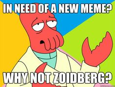 See more 'Futurama Zoidberg / Why Not Zoidberg?' images on Know Your Meme!