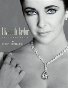 Elizabeth Taylor: The Queen and I by Gianni Bozzacchi