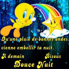 Qu'une pluie de bonnes ondes vienne embellir ta nuit. A demain, Bisous, Douce Nuit #bonnenuit Smiley, Good Night, Sweet Dreams, Tweety, About Me Blog, Animation, Fictional Characters, Pierrette, Image Favorites