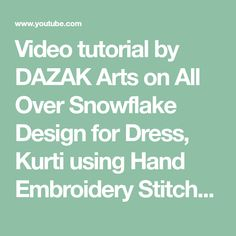 All Over Snowflake Design for Dress/Kurti (Hand Embroidery Work) Different Stitches, Designs For Dresses, Snowflake Designs, Hand Embroidery Stitches, Kurti, Snowflakes, Drop