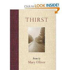 Thirst: Poems: Mary Oliver: 9780807068977: Amazon.com: Books