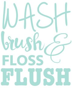 Simplicity image for wash brush floss flush free printable