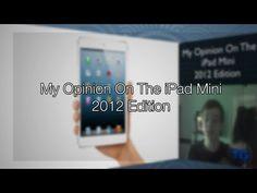 My Opinion On The iPad Mini - 2012 Edition